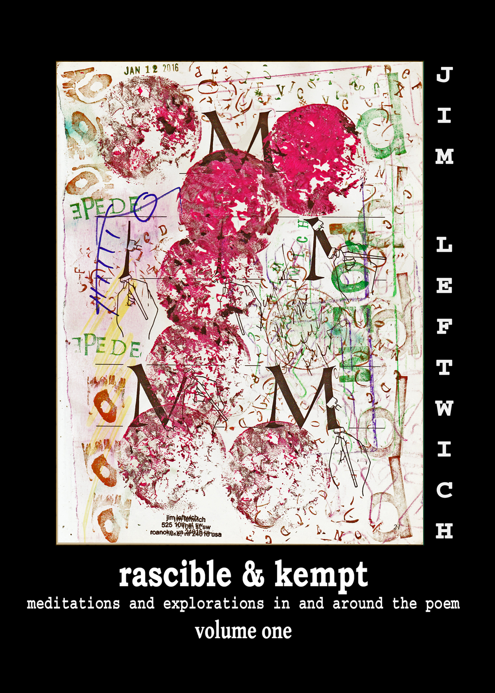 Rascible & Kempt: Meditations and Explorations in and around the Poem, vol. 1