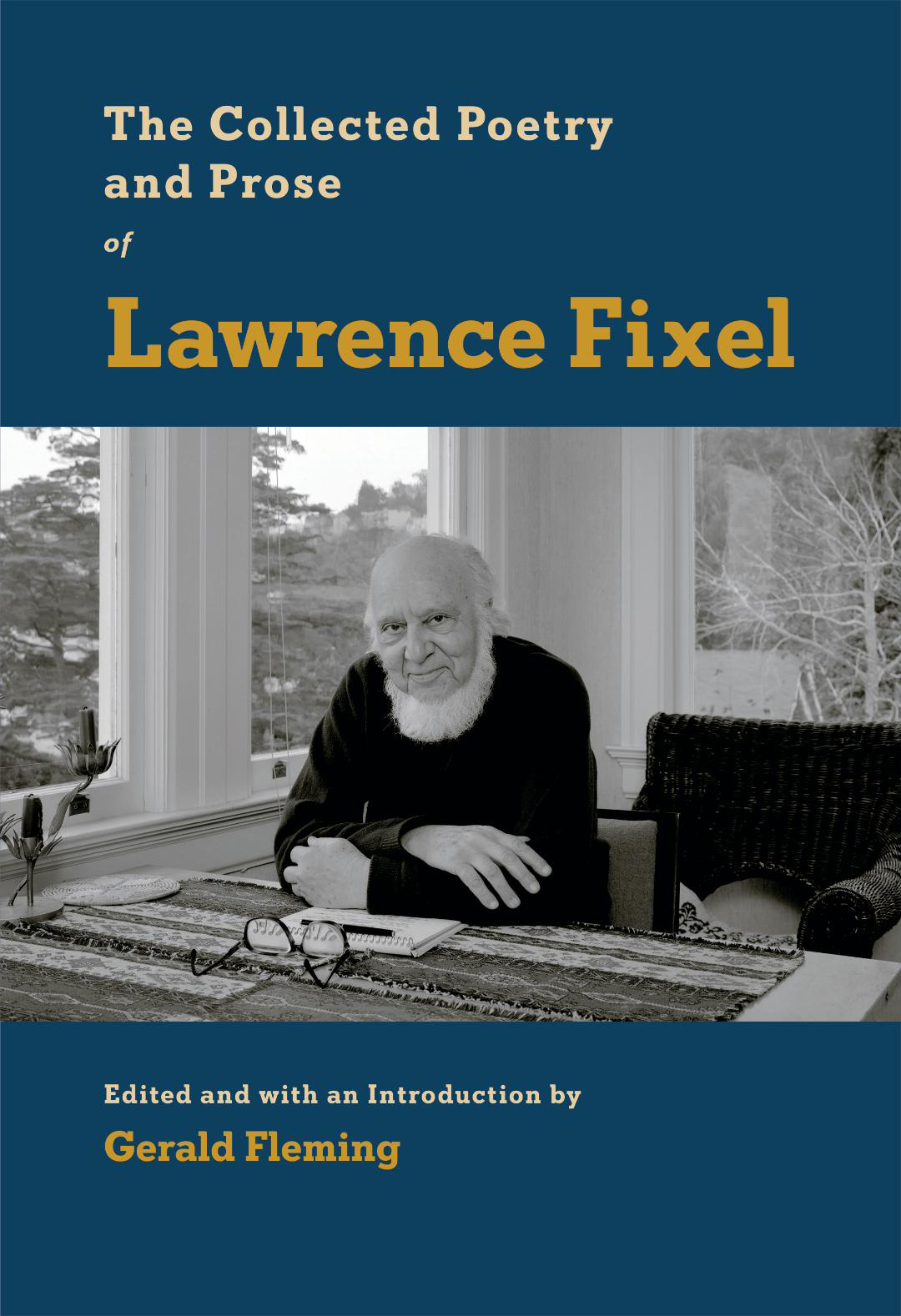 The Collected Poetry and Prose of Lawrence Fixel