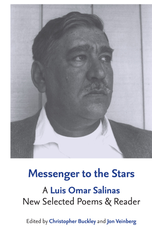 Messenger to the Stars: A Luis Omar Salinas New Selected Poems and Reader