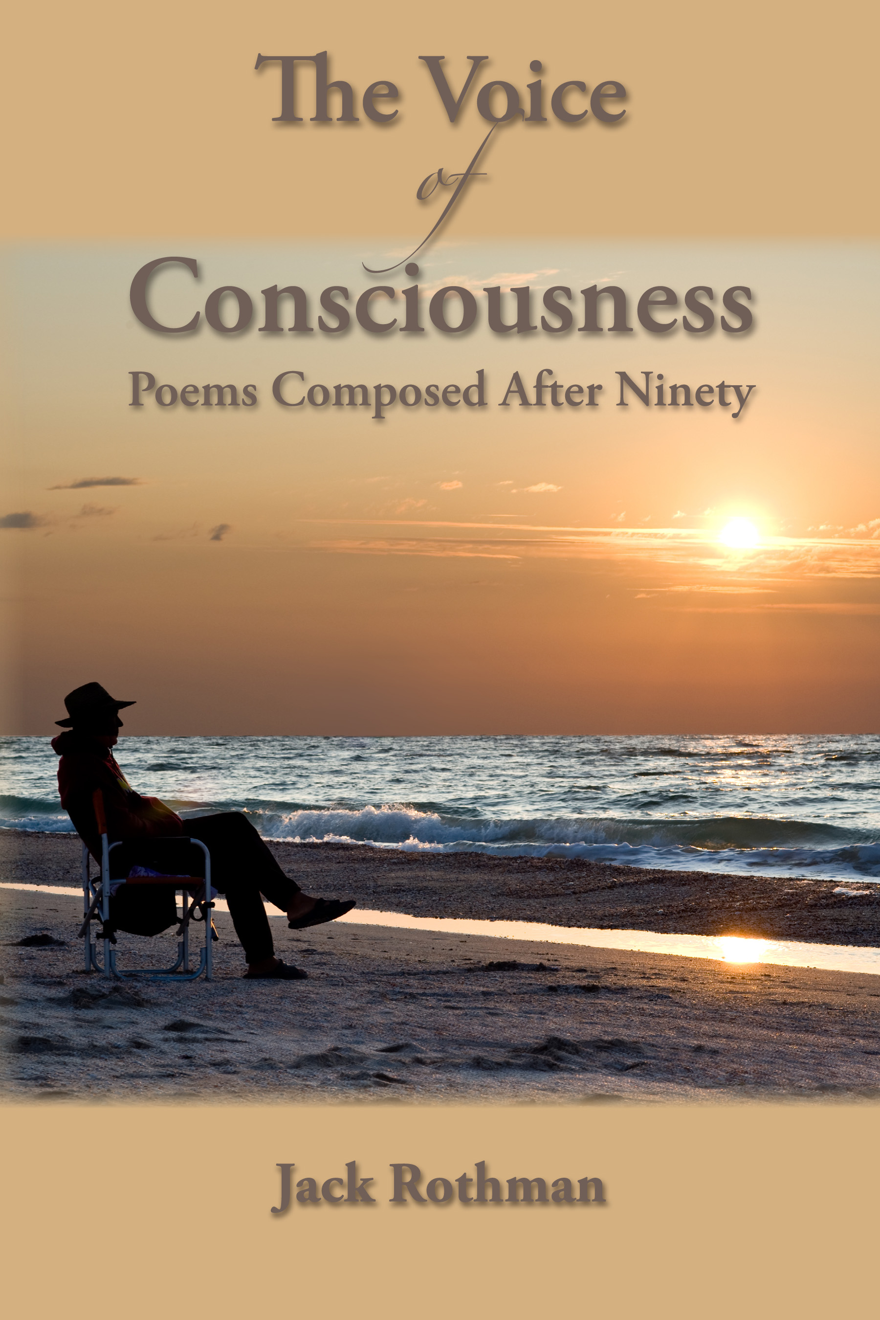 The Voice of Consciousness: Poems Composed After Ninety