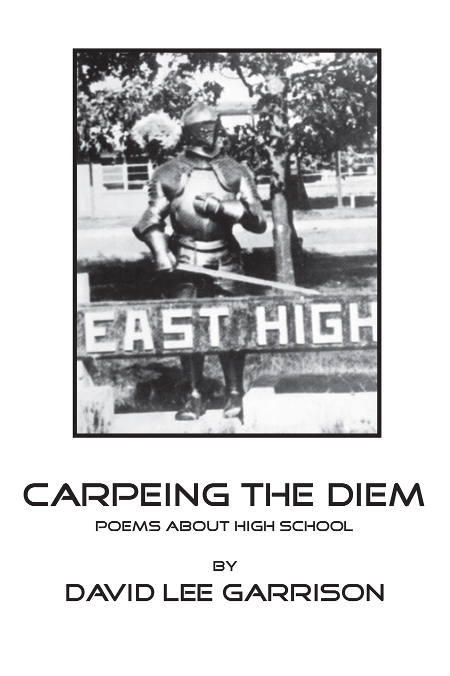 Carpeing The Diem - Poems About High School