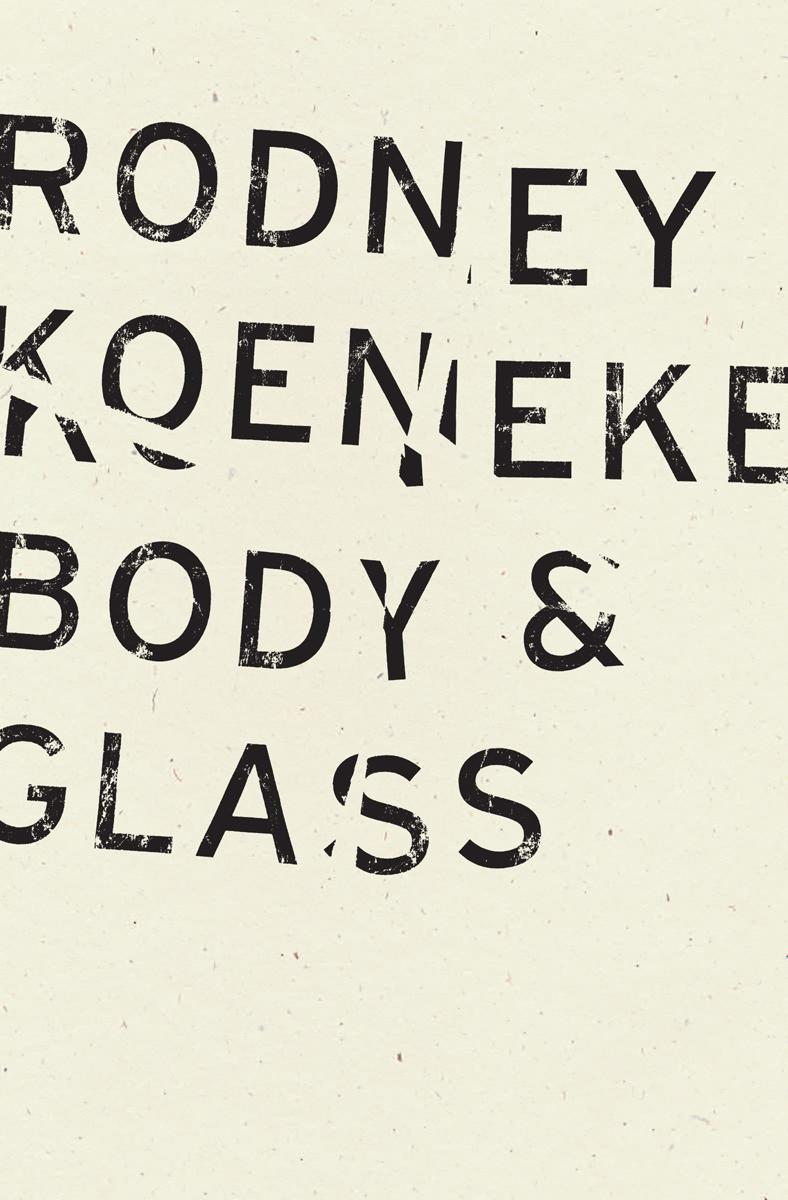 body & glass | rodney koeneke | wave books