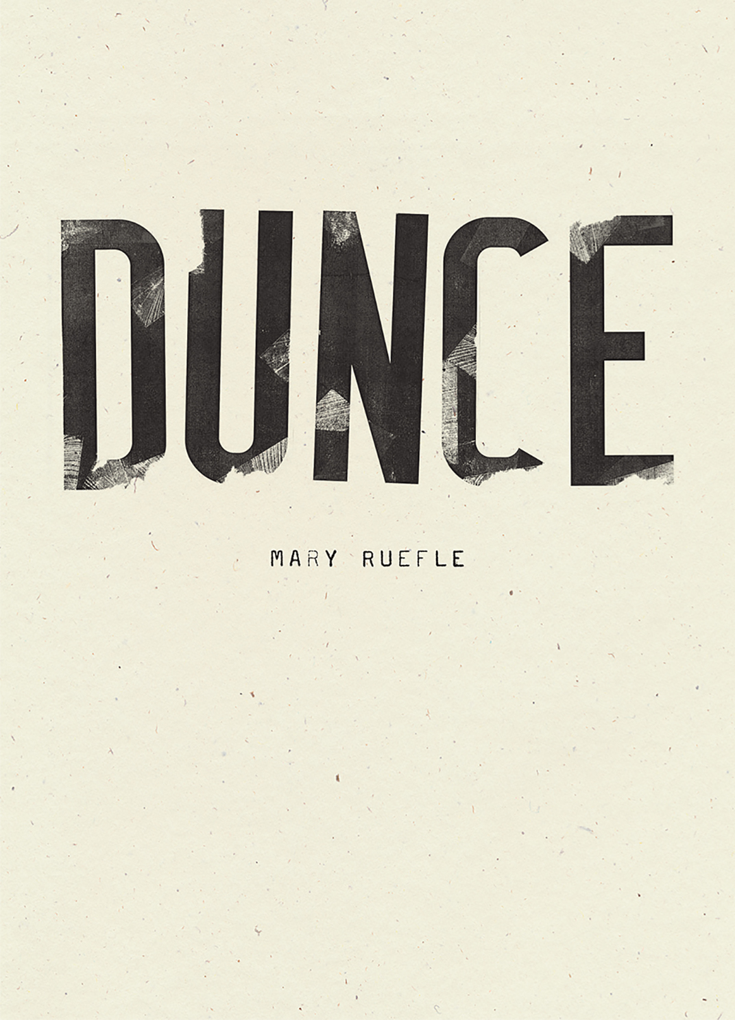 Dunce (Wave Books, 2019) By Mary Ruefle