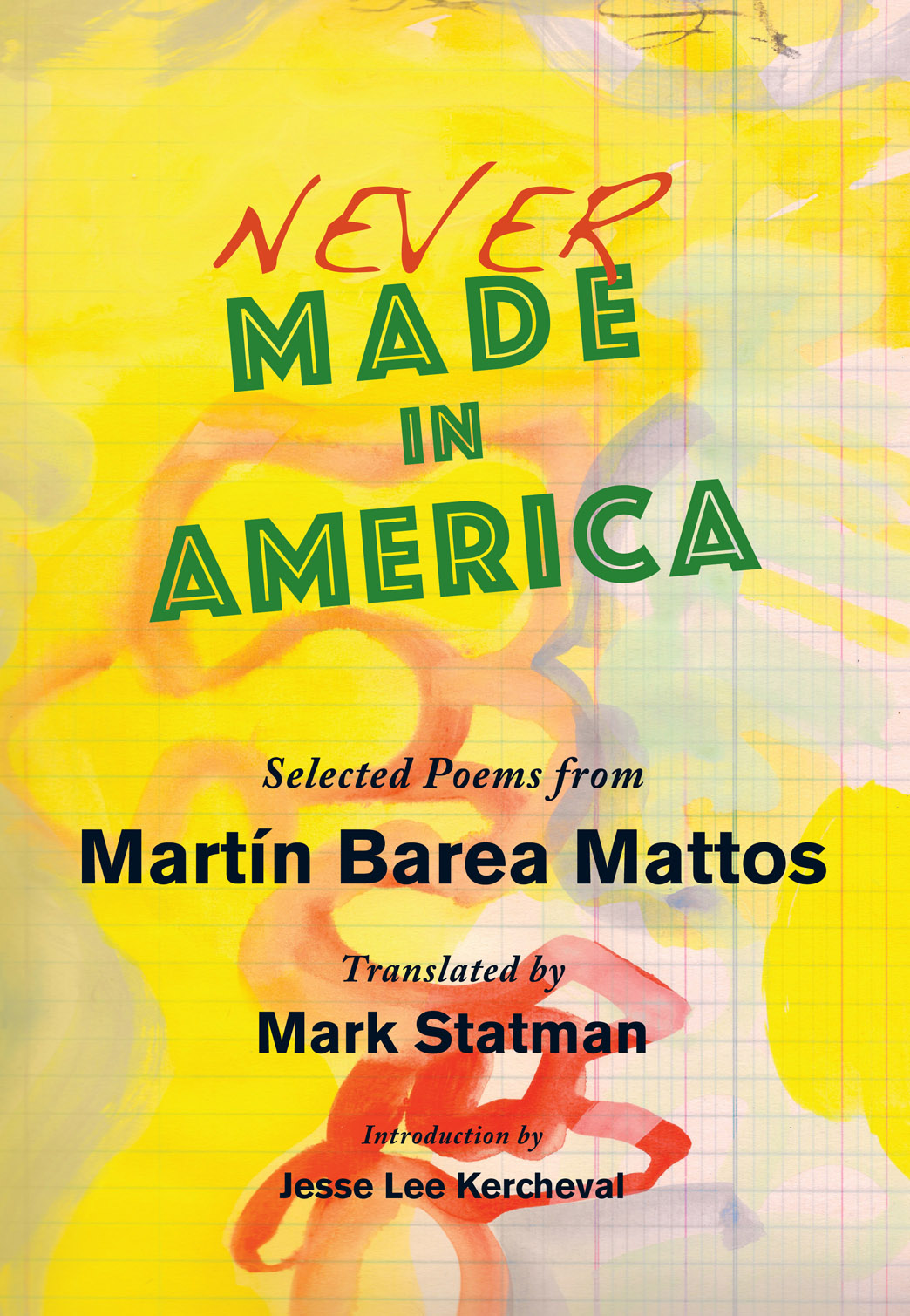 Never Made in America: Selected Poems of Martin Barea Mattos