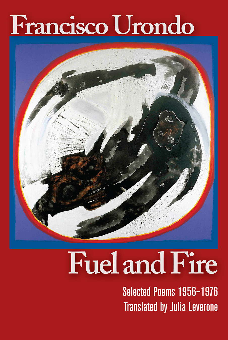 Fuel and Fire: Selected Poems 1956–1976