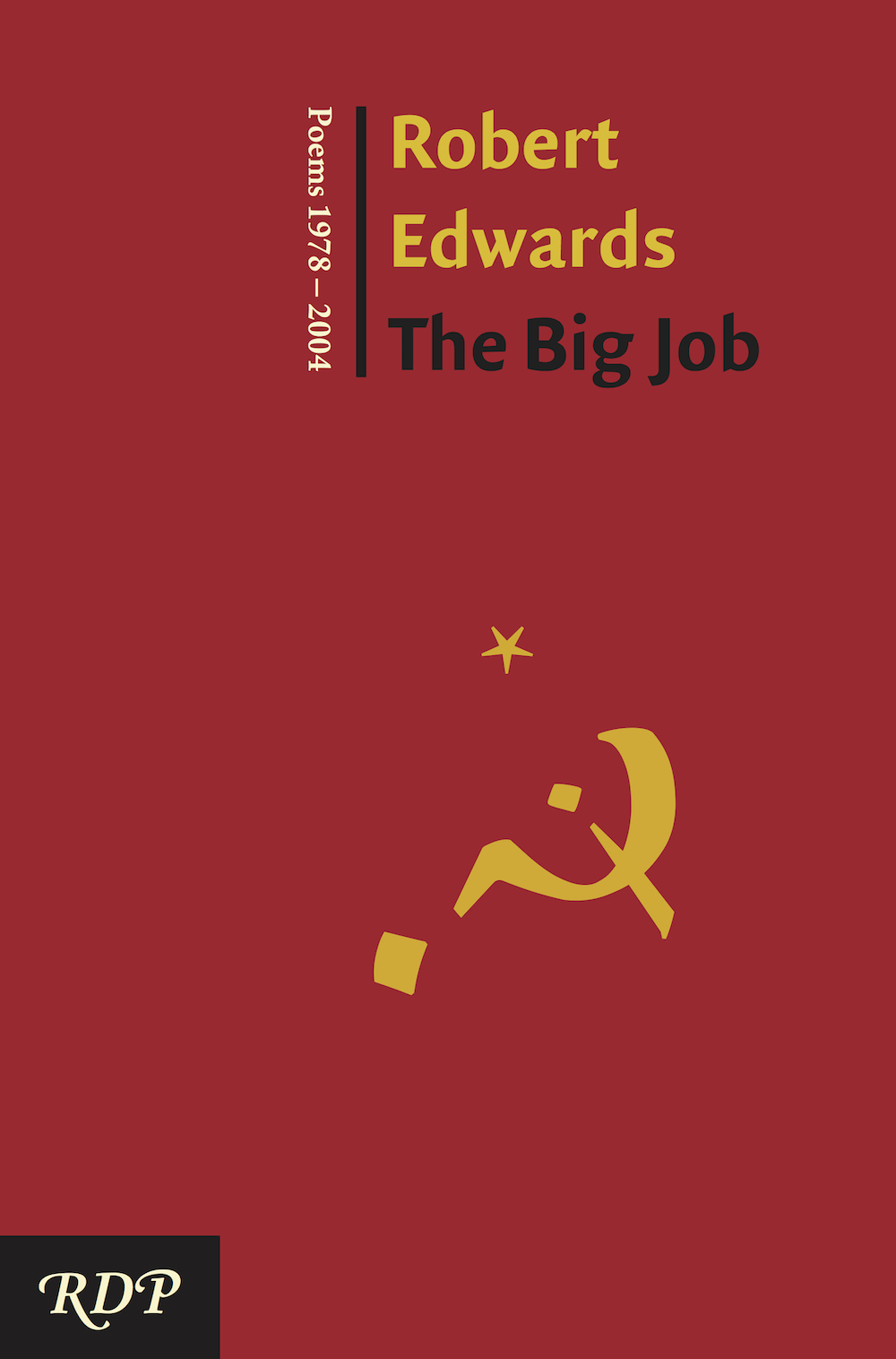 The Big Job: Poems 1978 - 2004