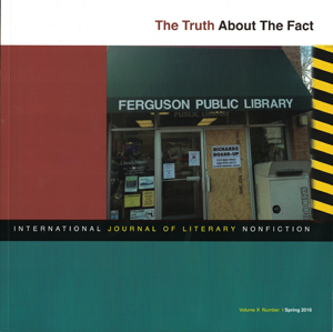 The Truth About The Fact: International Journal of Literary Nonfiction, Vol. X No. 1