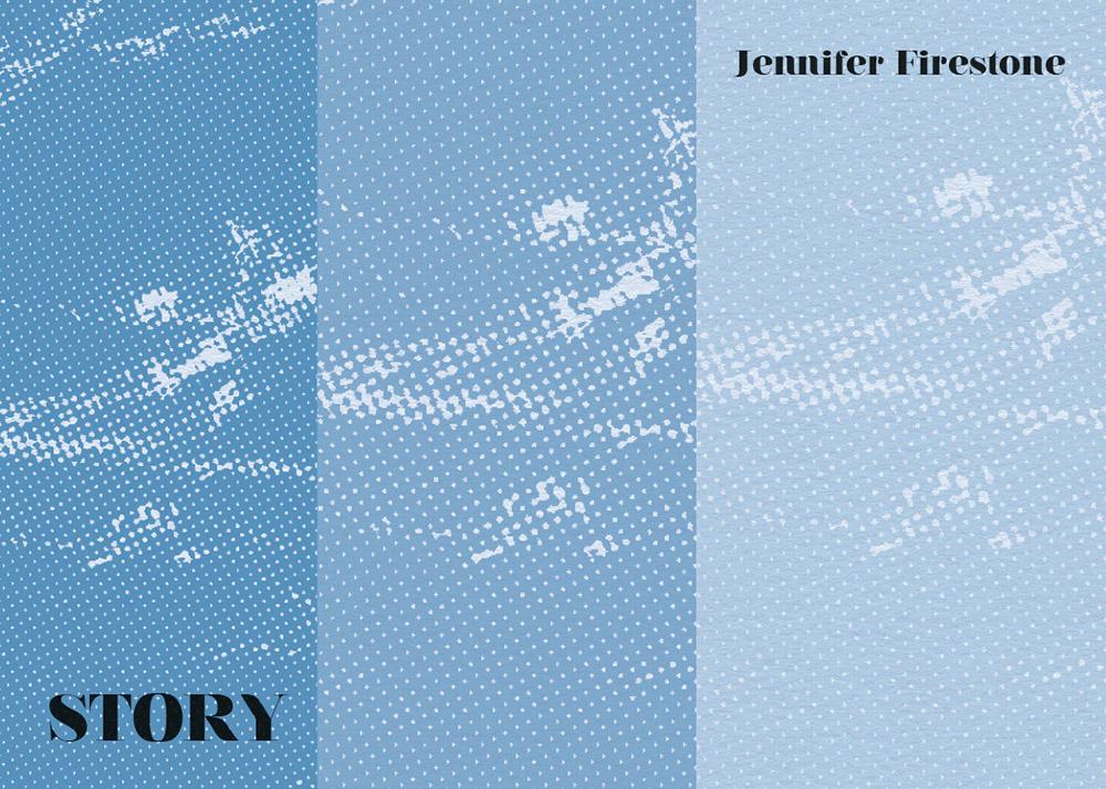 Story by Jennifer Firestone | Ugly Duckling Presse, 2019