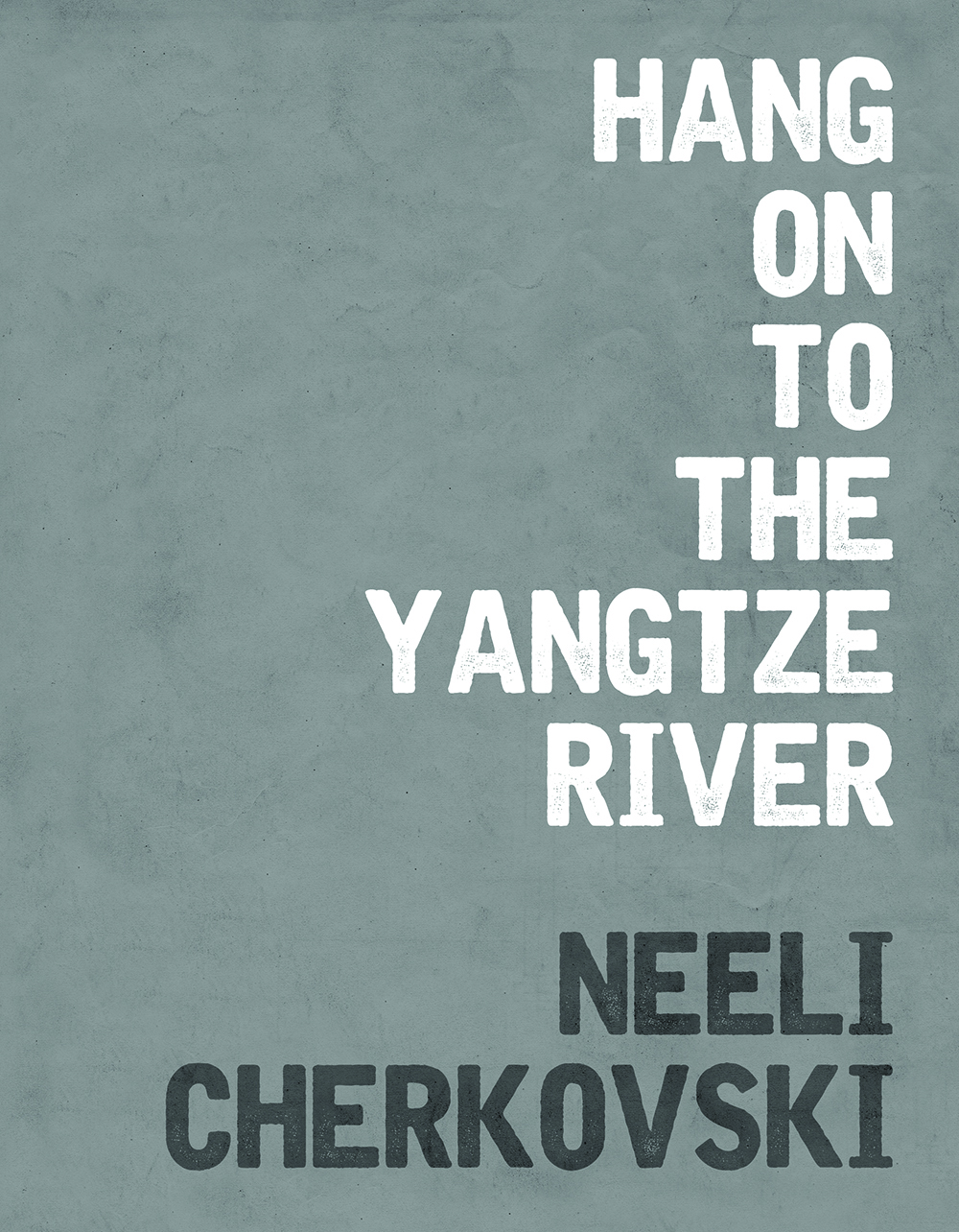 Hang On To The Yangtze River