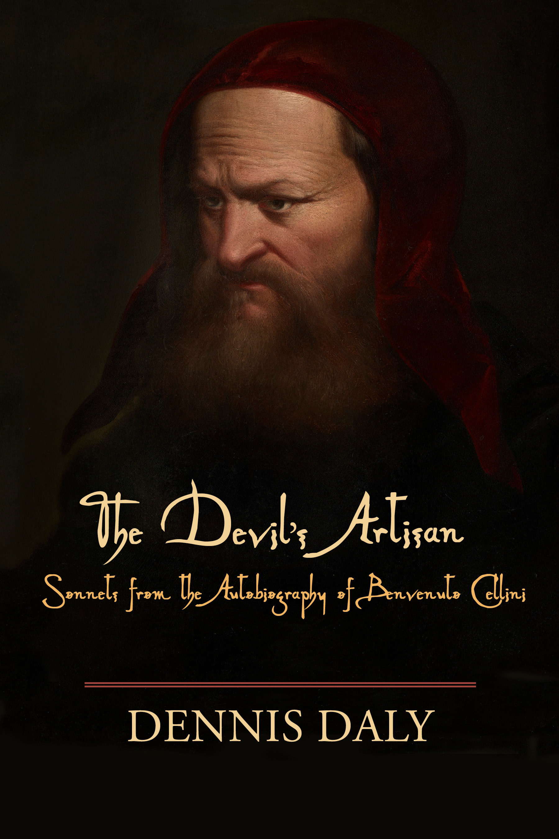 The Devil's Artisan: Sonnets from the Autobiography of Benvenuto Cellini