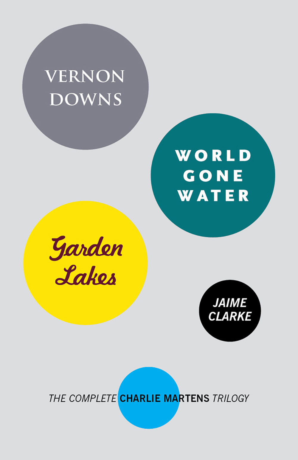 Vernon Downs/World Gone Water/Garden Lakes: The Complete Charlie Martens Trilogy