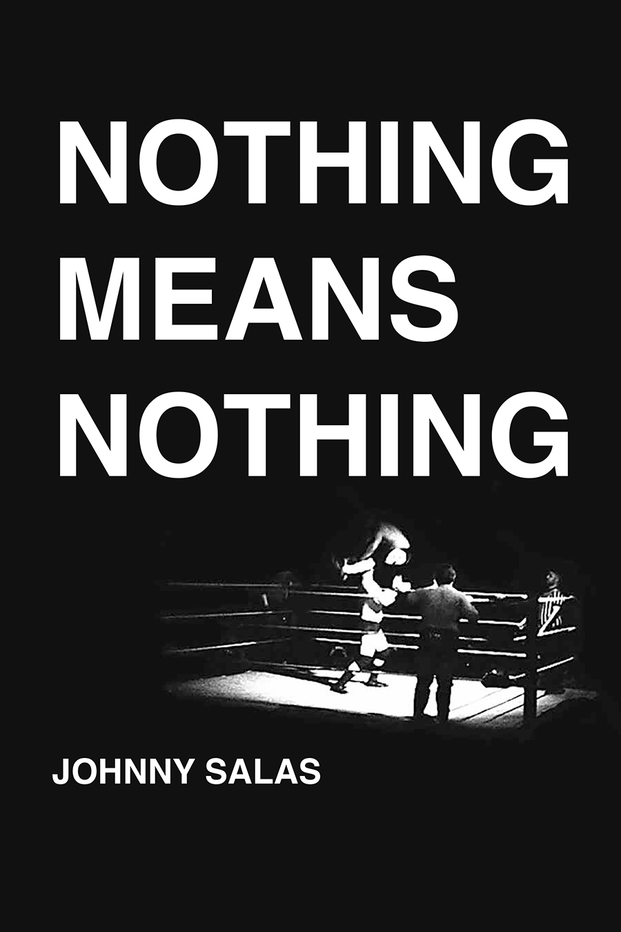 Nothing Means Nothing