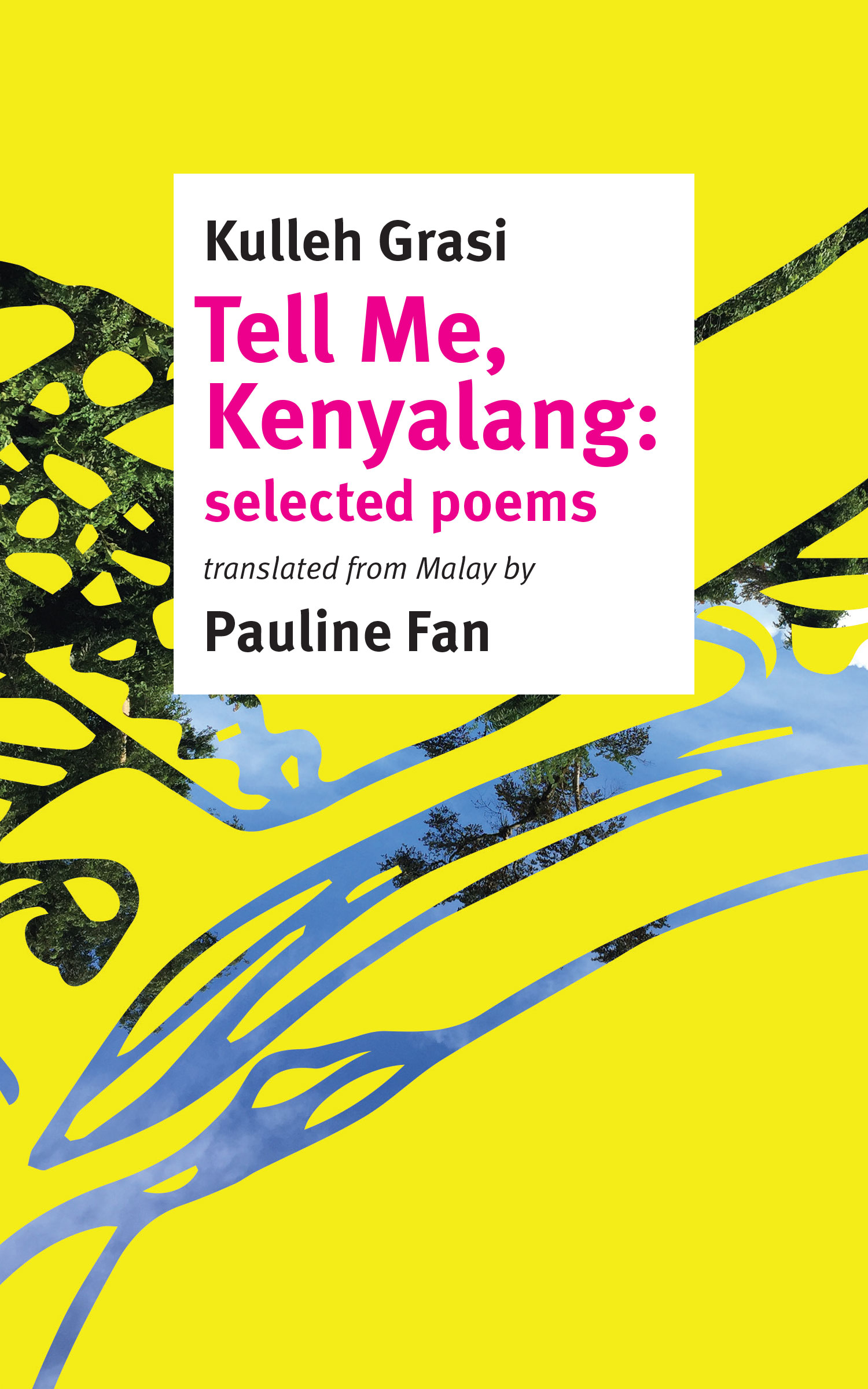 Tell Me, Kenyalang (Circumference Books, 2019) By Kulleh Grasi, Trans. by  Pauline Fan