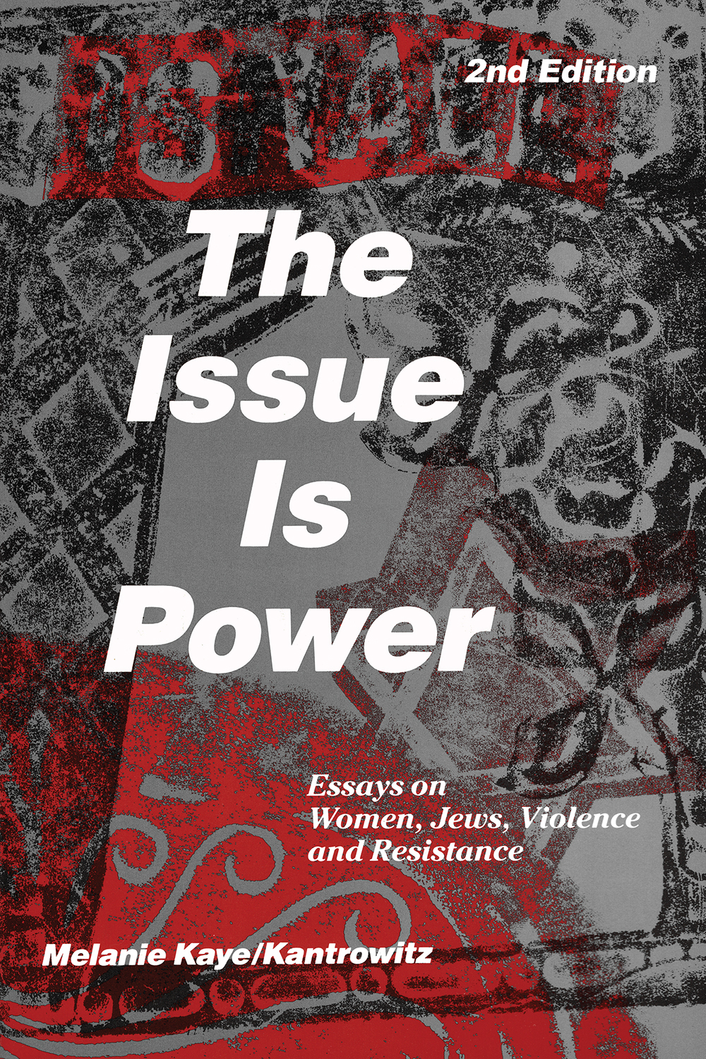 the issue is power | melanie kaye/kantrowitz | aunt lute books