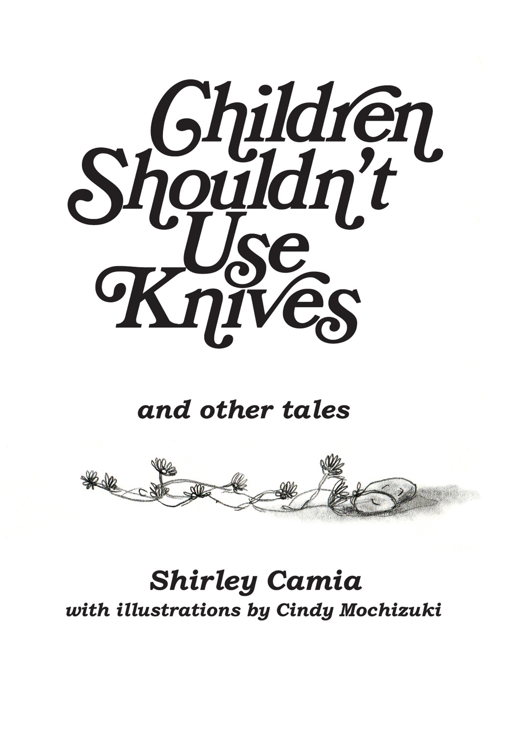 Children Shouldn't Use Knives and other tales