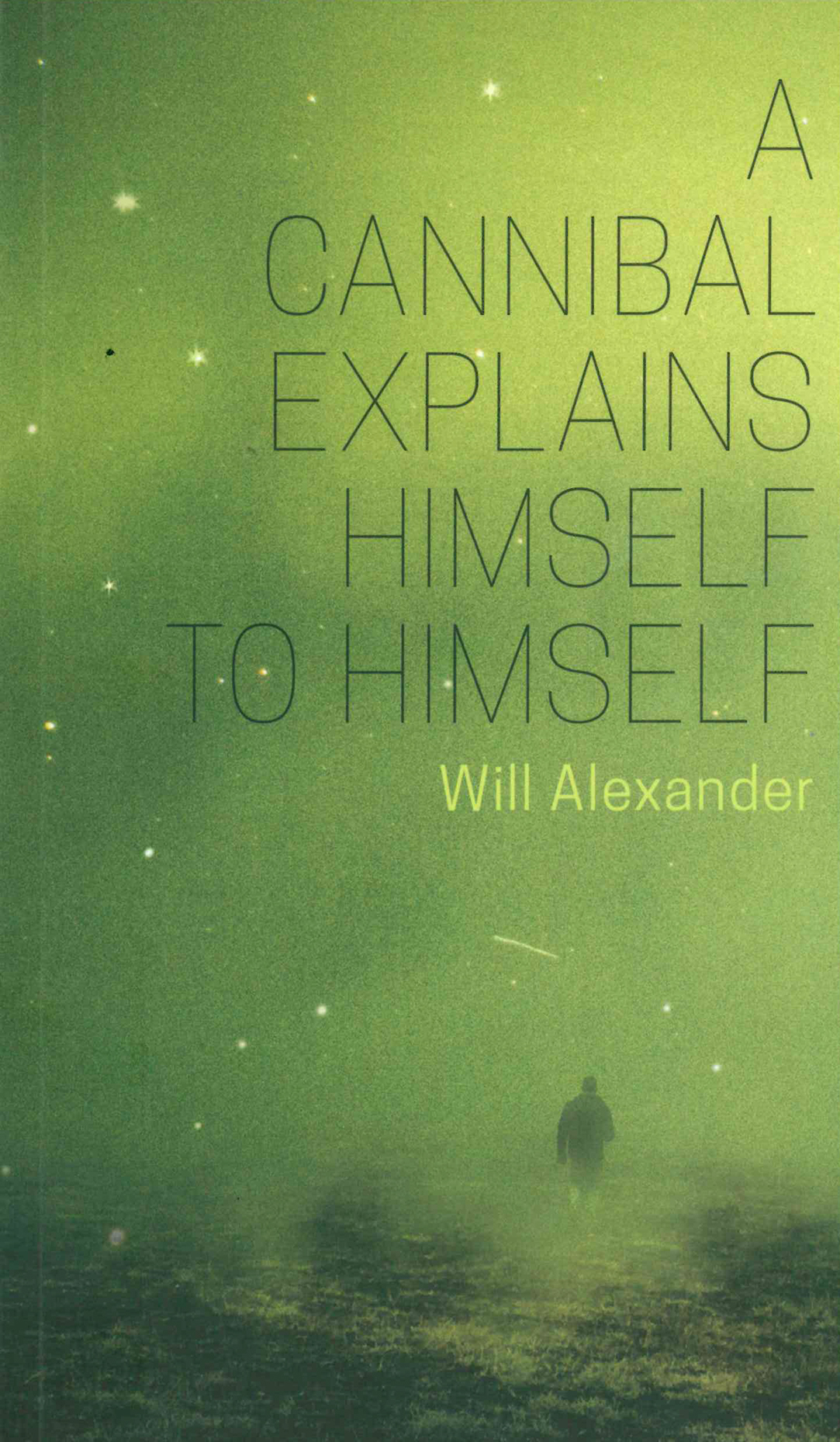 A Cannibal Explains Himself to Himself by Will Alexander | The Elephants, 2019