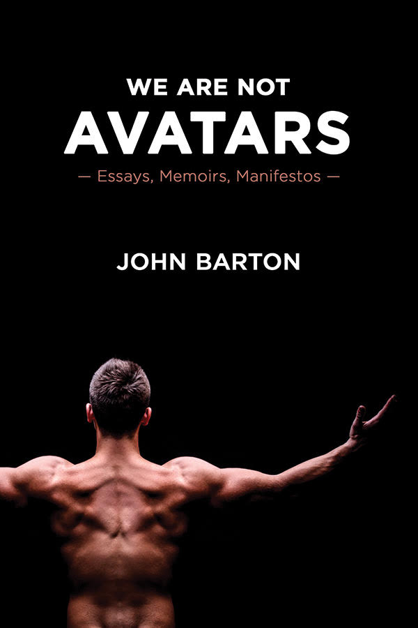We Are Not Avatars: Essays, Memoirs, Manifestos