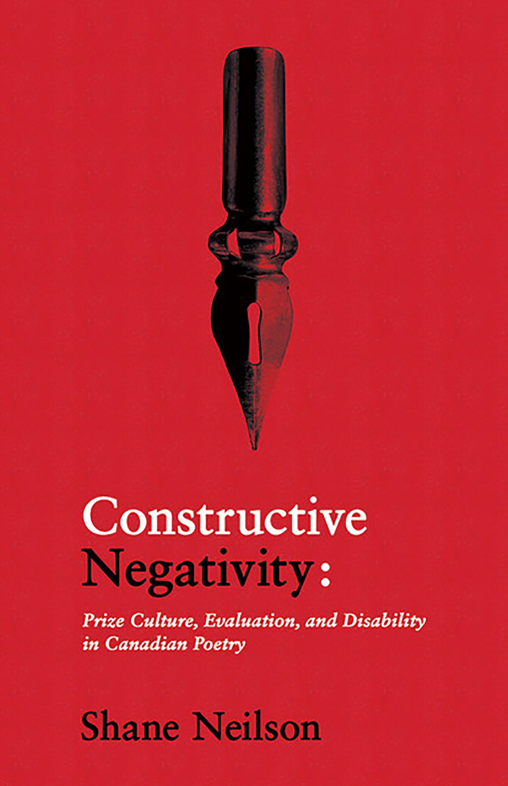 Constructive Negativity: Prize Culture, Evaluation, and Dis/ability in Canadian Poetry