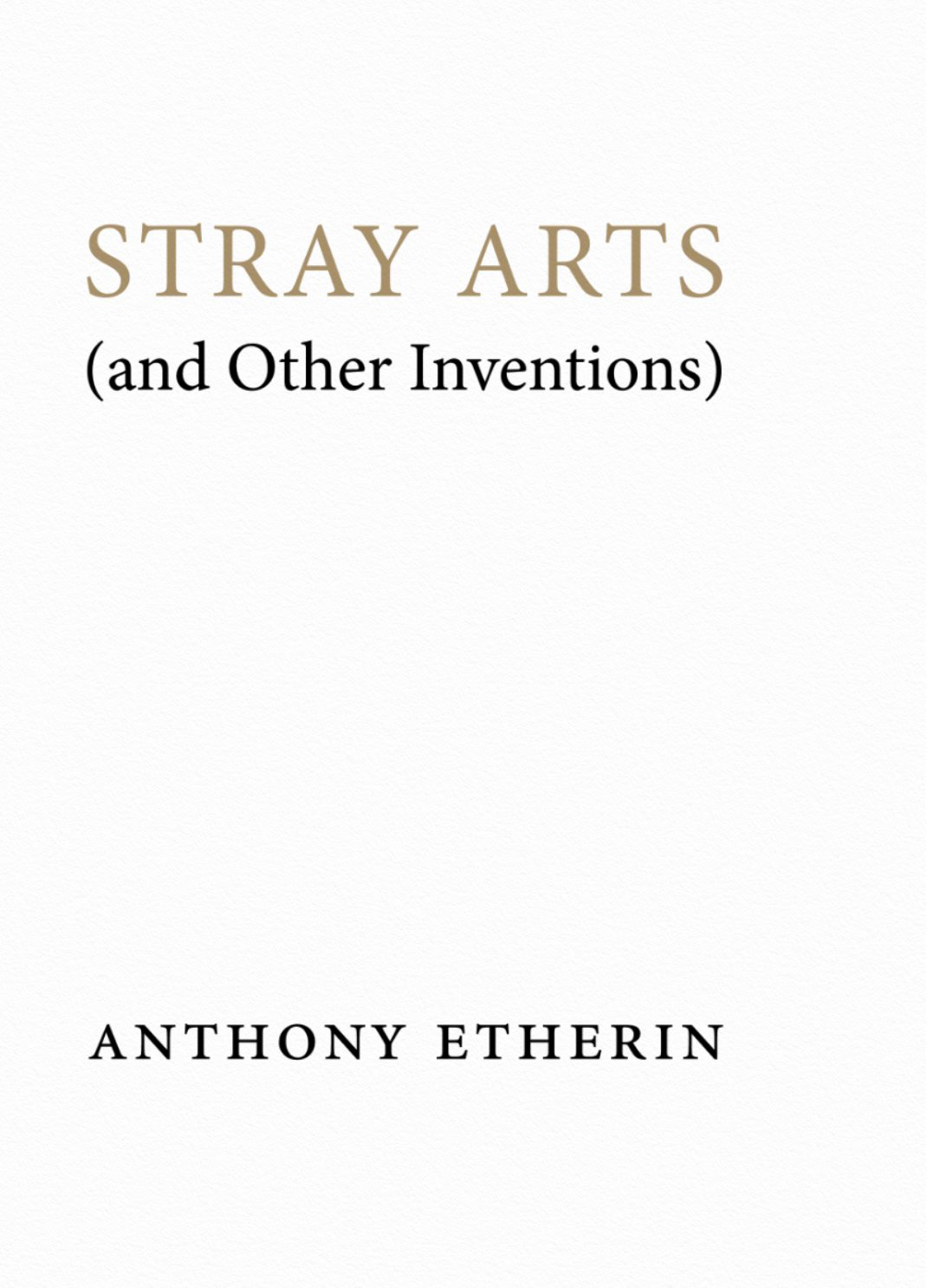 Stray Arts (and Other Inventions)