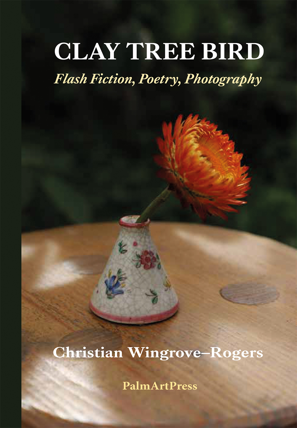 CLAY TREE BIRD: Flash Fiction, Poetry, Photography