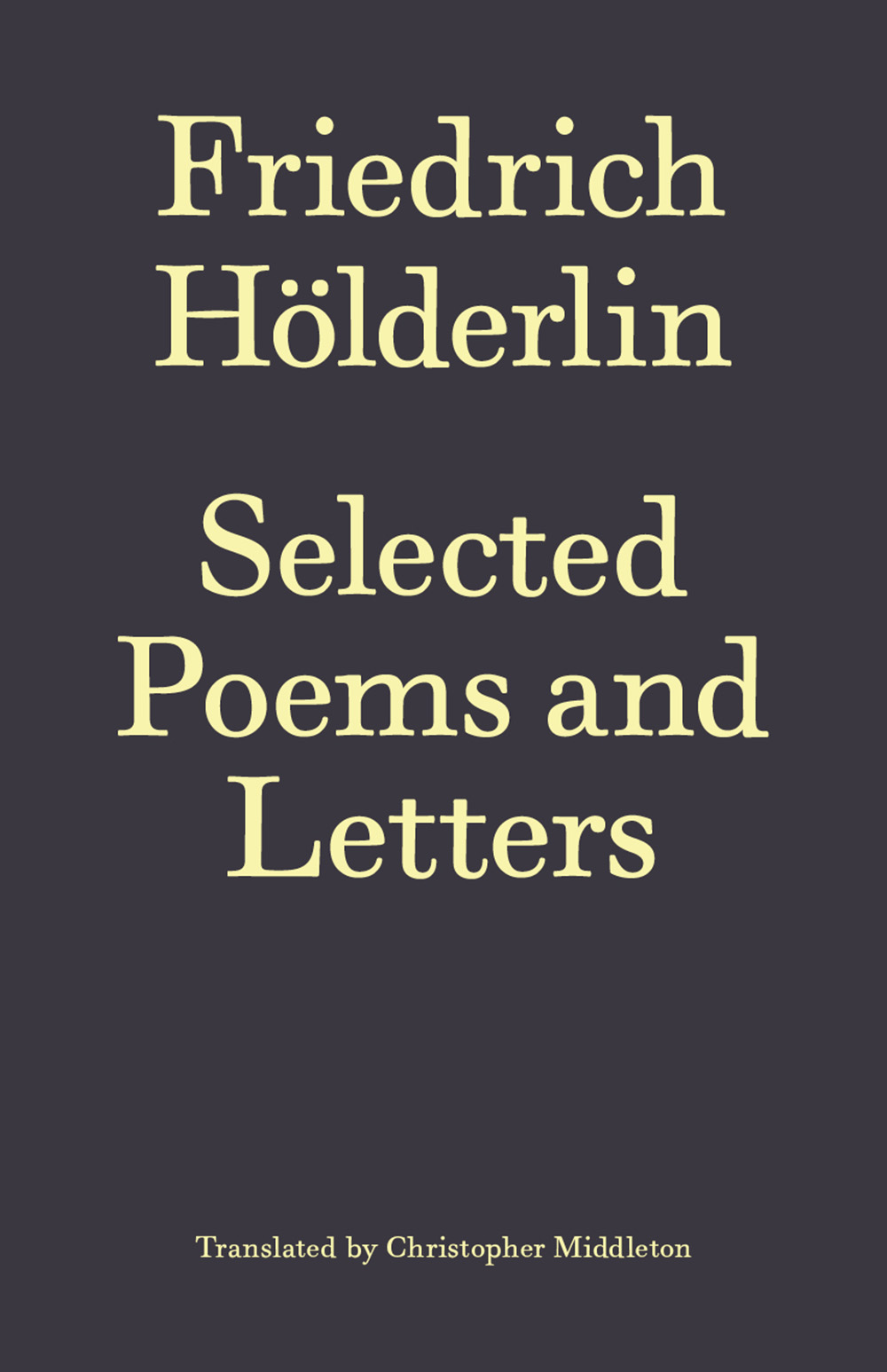 Friedrich Hölderlin: Selected Poems and Letters