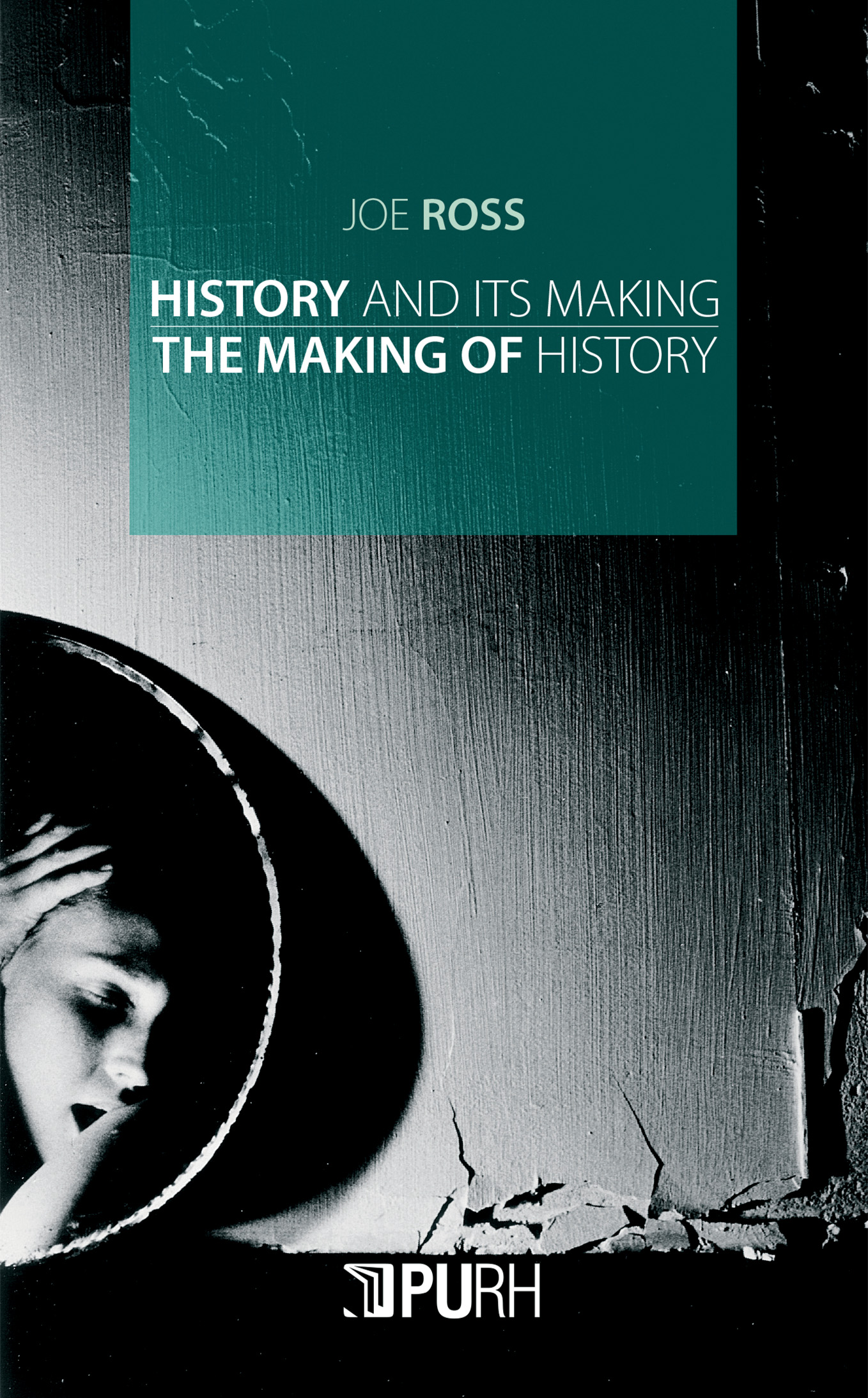History and Its Making / The Making of History
