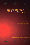 BURN: Doxology for Joan of Arc