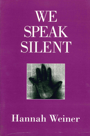 we speak silent | hannah weiner | roof books
