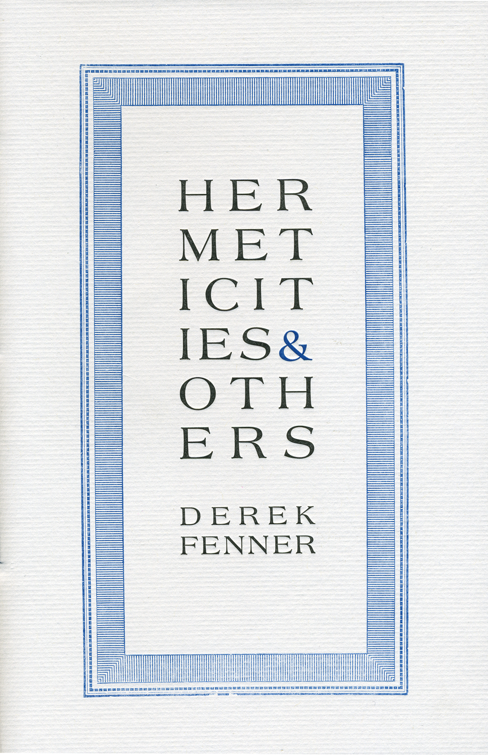 Hermeticities & Others
