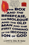 The Box and the Briefcase, the Moleque and the Old Man, and the First Coming of the Second Son of God