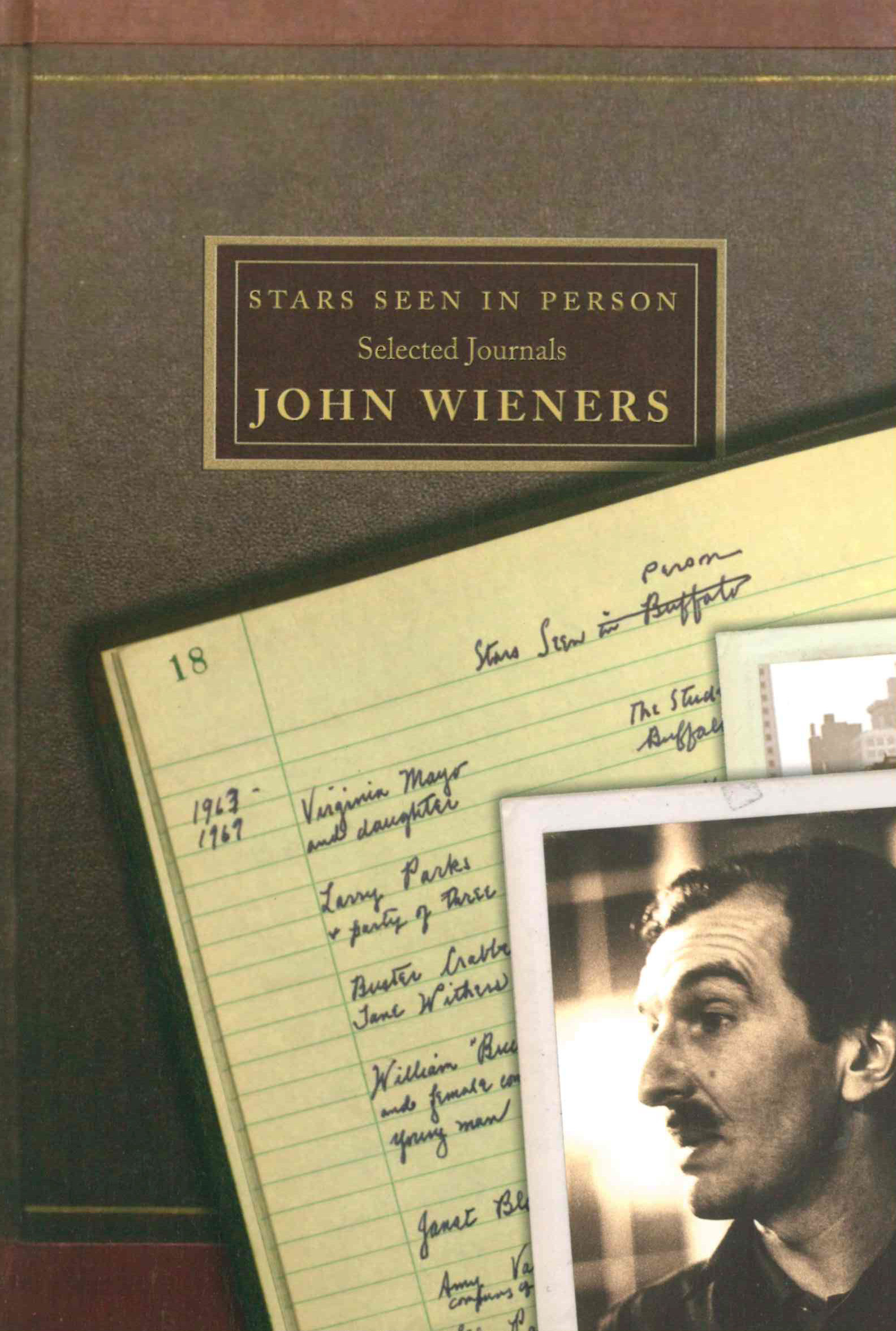 Stars Seen in Person: Selected Journals of John Wieners
