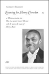 Listening for Henry Crowder: A Monograph on His Almost Lost Music with the Poems and Music of Henry-Music