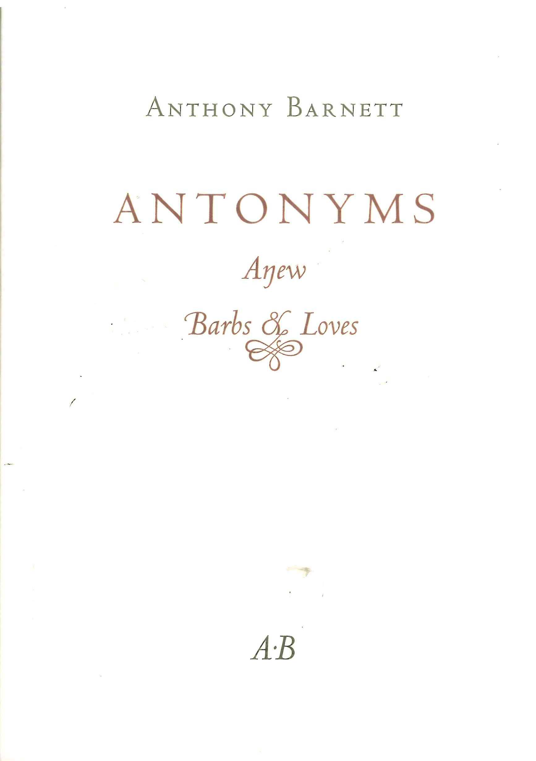 Antonyms Anew: Barbs & Loves