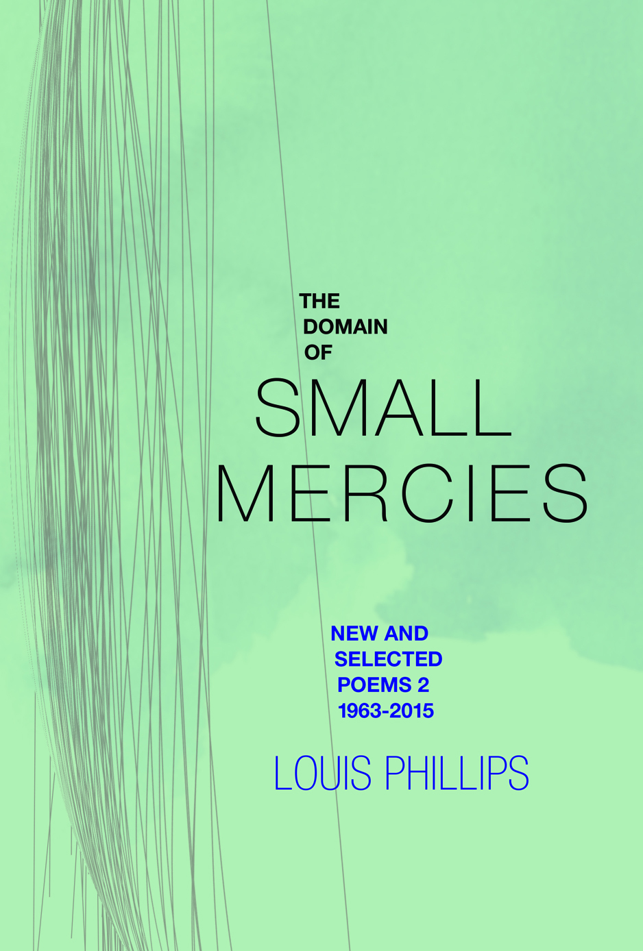 The Domain of Small Mercies: New & Selected Poems 2, 1963-2015