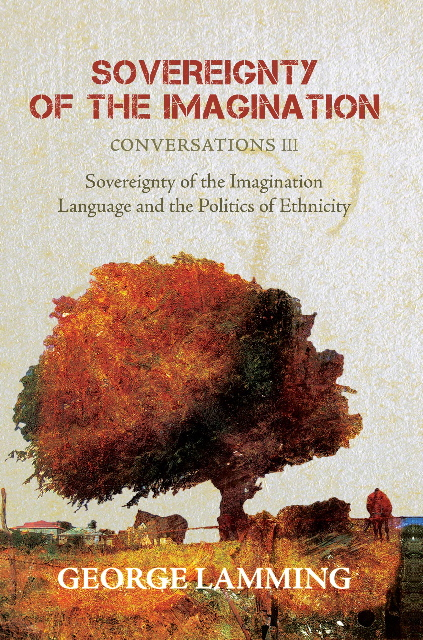 SOVEREIGNTY OF THE IMAGINATION: CONVERSATIONS III