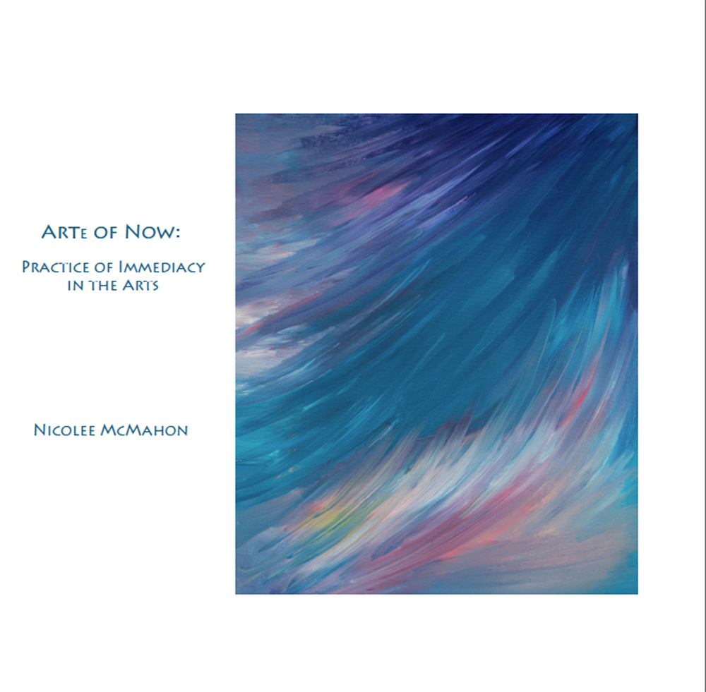 The Arte of Now: Practice of Immediacy in the Arts