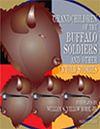 Grandchildren of the Buffalo Soldiers and Other Untold Stories