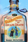 FORTY-NINE GUARANTEED WAYS TO ESCAPE DEATH