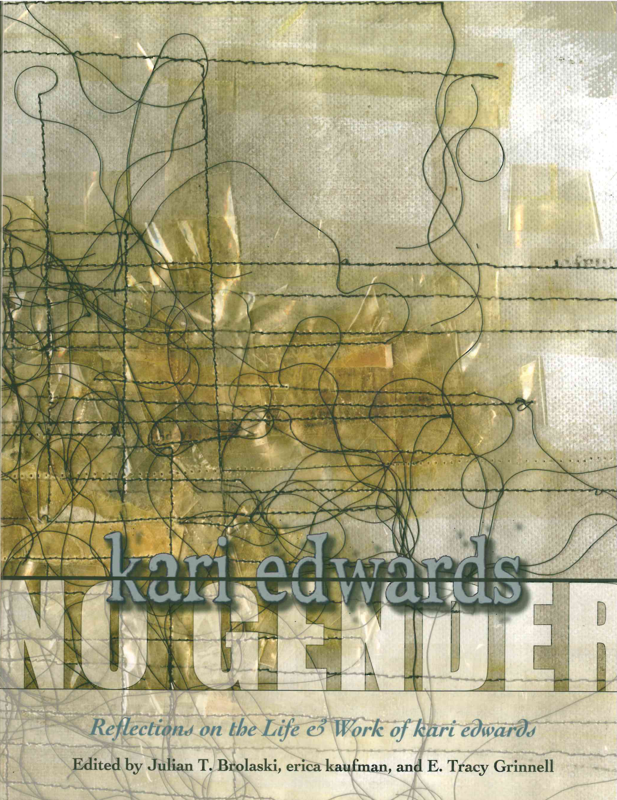 No Gender: Reflections on the Life & Work of kari edwards