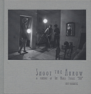 Shoot the Arrow: A Portrait of The World Famous *BOB*