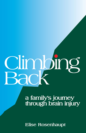 Climbing Back: A Family's Journey through Brain Injury