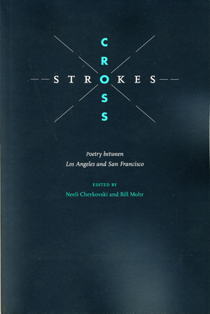 Cross Strokes: Poetry between Los Angeles and San Francisco