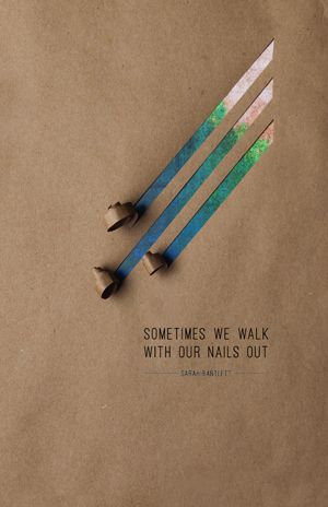 Sometimes We Walk With Our Nails Out