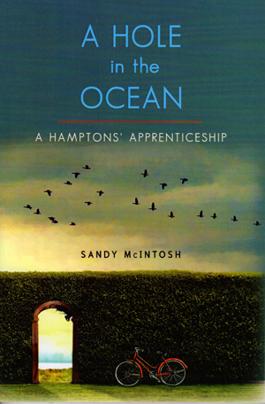 A Hole in the Ocean: A Hamptons' Apprenticeship