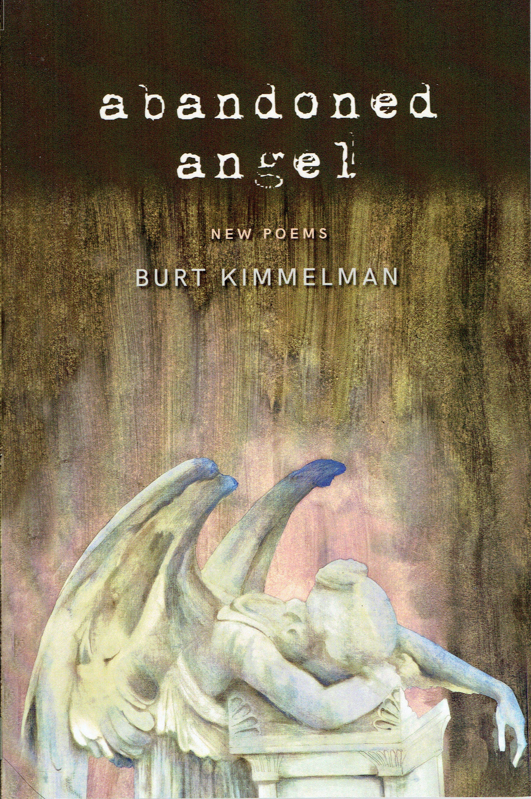 Abandoned Angel: New Poems by Burt Kimmelman