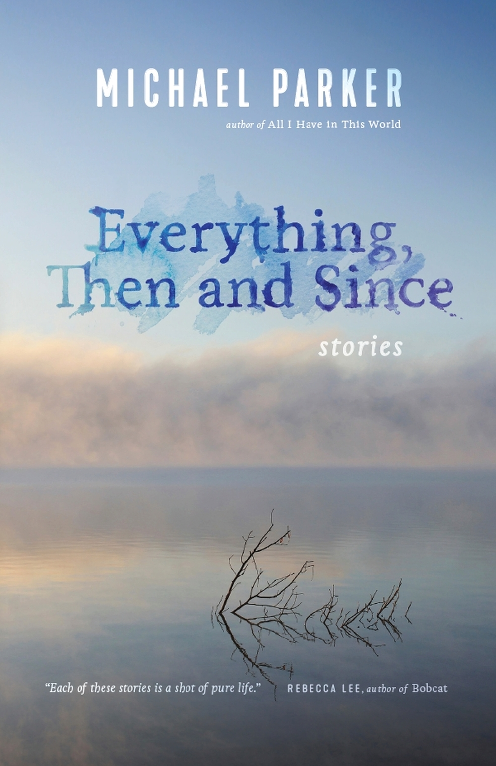 Everything, Then and Since