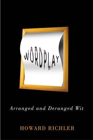 Wordplay: Arranged & Deranged Wit