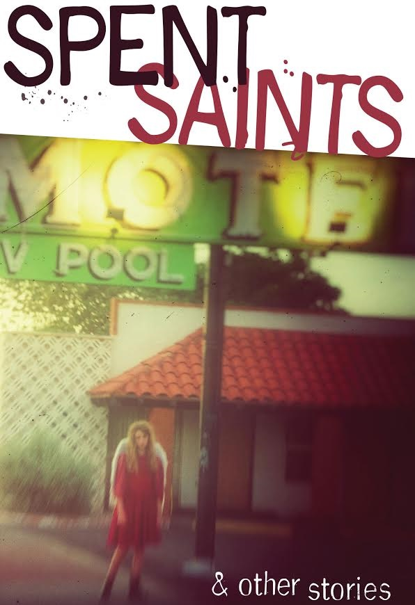 Spent Saints & Other Stories