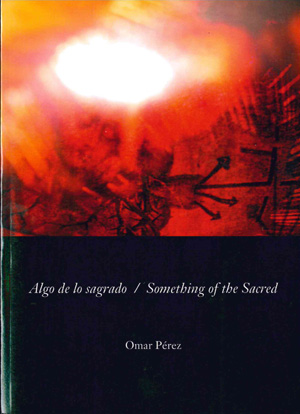 ALGO DE LO SAGRADO / SOMETHING OF THE SACRED
