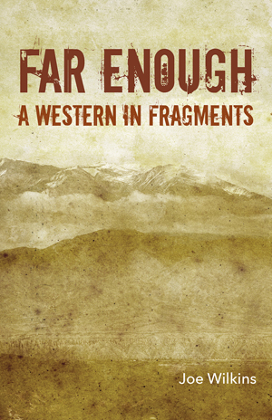 far enough | joe wilkins | black lawrence press